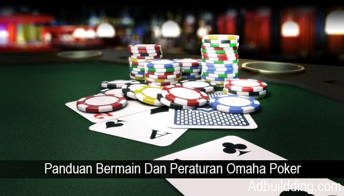 Panduan Bermain Dan Peraturan Omaha Poker