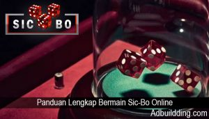 Panduan Lengkap Bermain Sic-Bo Online