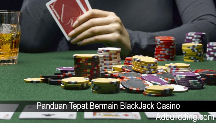 Panduan Tepat Bermain BlackJack Casino