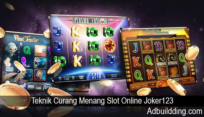 Teknik Curang Menang Slot Online Joker123